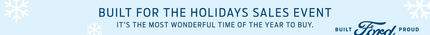 Light blue background with Ford logo and two snowflakes with text built for the holidays sales event it's the most wonderful time of the year to buy